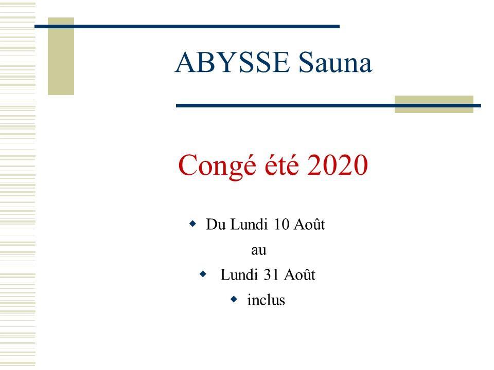 Sauna Club Abysse Alençon - Information générale : fermeture exceptionnelle  - 2020-08-11T02:00:00 - 2020-08-31T07:00:00