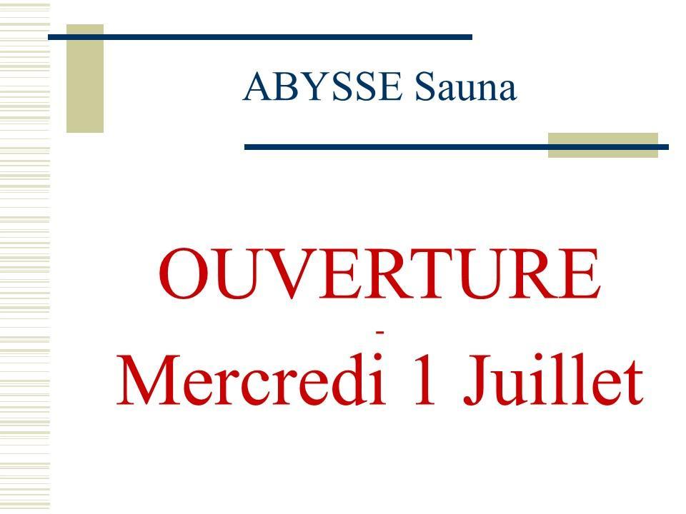 Sauna Club Abysse Alençon - Information générale : ouverture Prévu mercredi 1 juillet - 2020-07-01T14:00:00 - 2020-07-01T23:59:00